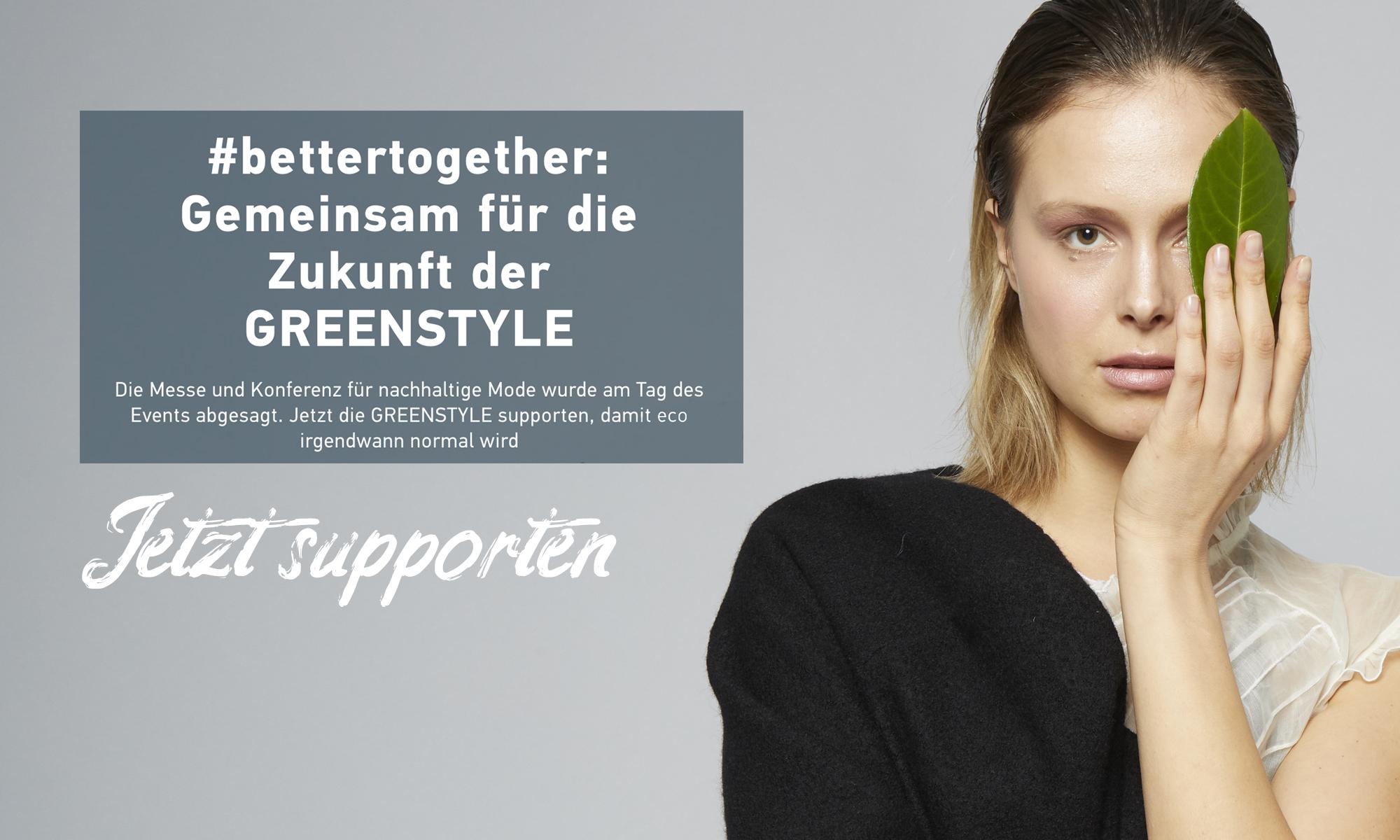 #bettertogether: Jetzt die Zukunft der GREENSTYLE retten