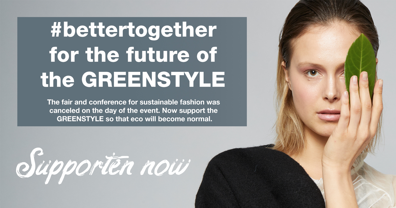 #bettertogether: Save the future of GREENSTYLE
